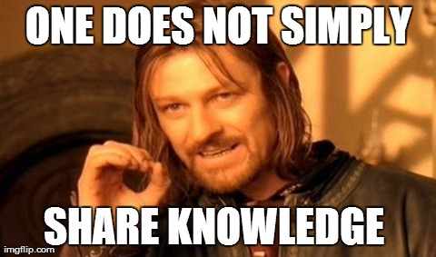 One does not simply share knowledge